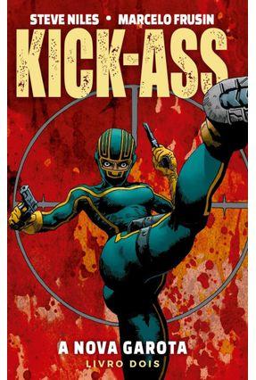 Kick-Ass A Nova Garota - Livro Dois - Steve Niles Frusin,Marcelo   Tagrny.org