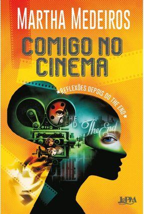 Comigo No Cinema - Reflexões Depois do The End - Medeiros,Martha pdf epub