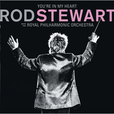 Rod Stewart - You'Re In My Heart - Rod Stewart - With The Royal Philharmonic Orchestra - 2 Discos