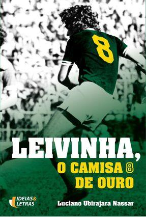 Leivinha, O Camisa 8 De Ouro - Ubirajara,Luciano pdf epub
