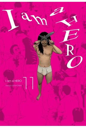 I Am A Hero Vol. 11 - Kengo Hanazawa | Hoshan.org