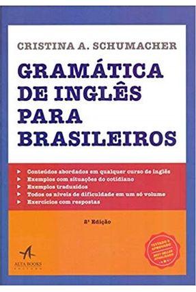 Gramática De Inglês Para Brasileiros - 2ª Ed - Schumacher,Cristina A. | Tagrny.org