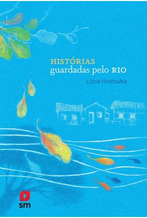 Histórias Guardadas Pelo Rio