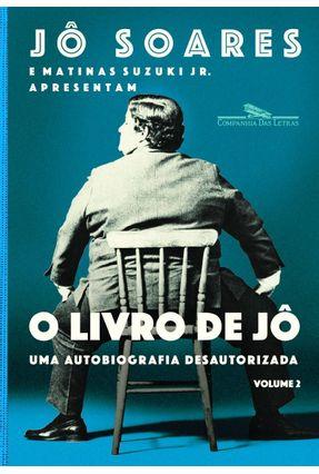 O Livro De Jô - Uma Autobiografia Desautorizada - Vol. 2 - Soares,Jô pdf epub