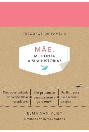 Mãe, Me Conta Sua História? - Vliet,Elma Van | Hoshan.org
