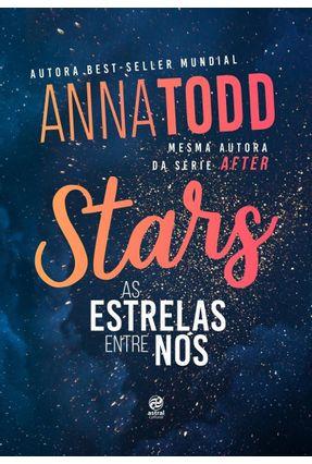 Stars As Estrelas Entre Nós - Todd,Anna | Tagrny.org