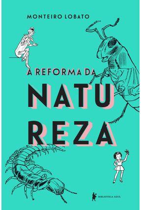 A Reforma da Natureza - Edição De Luxo - Lobato,Monteiro pdf epub