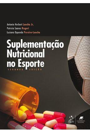 Suplementação Nutricional No Esporte - 2ª Ed. 2018 - Lancha Jr.,Antonio Herbert | Hoshan.org