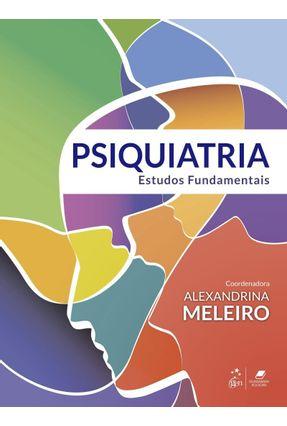 Psiquiatria - Estudos Fundamentais - Monteiro,Alexandrina | Tagrny.org