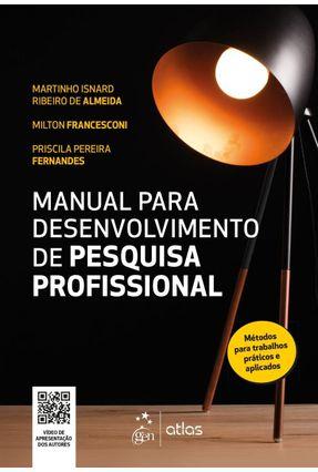 Manual Para Desenvolvimento De Pesquisa Profissional - Almeida,Martinho Isnard Ribeiro de Almeida,Martinho Isnard Ribeiro de MILTON | Hoshan.org