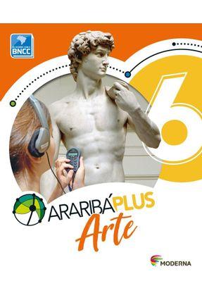 Araribá Plus - Arte - 6º Ano - 2ª Edição - Editora Moderna   Tagrny.org