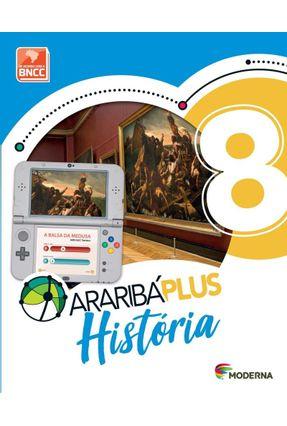 Araribá Plus - História - 8º Ano - 5ª Edição - Editora Moderna | Nisrs.org