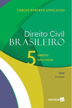 Direito Civil Brasileiro - Direito Das Coisas - Vol. 5 - 14ª Ed. 2019 - Gonçalves,Carlos Roberto | Tagrny.org