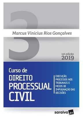 Curso De Direito Processual Civil  Execução, Processos Nos Tribunais E Meios De Impugnação Das Decisões, Vol. 3 - 1