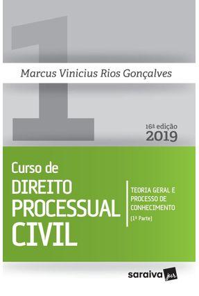 Curso De Direito Processual Civil - Teoria Geral E Processo De Conhecimento - 1ª Parte - Vol. 1 - 16ª Ed. 2019