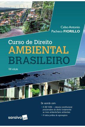 Curso De Direito Ambiental Brasileiro - 19ª Ed. 2019 - Fiorillo,Celso Antonio Pacheco | Tagrny.org