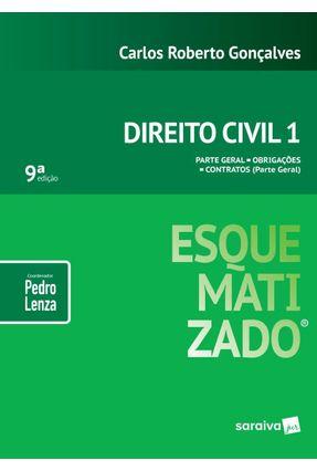 Direito Civil Esquematizado - Parte Geral, Obrigações, Contratos - Vol. 1 - 9ª  Ed. 2019 - Gonçalves,Carlos Roberto | Hoshan.org
