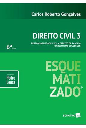 Direito Civil 3 Esquematizado - Responsabilidade Civil, Direito De Família E Direito Das Sucessões - 6ª Ed. 2019
