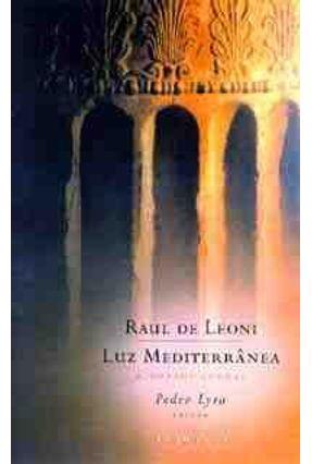 Luz Mediterranea e Outros Poemas - Leoni,Raul de pdf epub