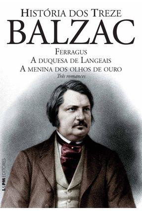 História dos Treze - Balzac,Honoré de | Tagrny.org