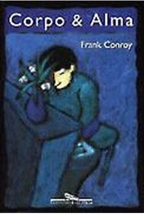 Corpo & Alma - Conroy,Frank | Hoshan.org