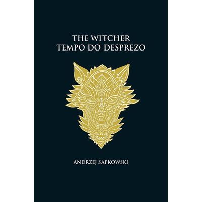 Tempo Do Desprezo - The Witcher - A Saga Do Bruxo Geralt De Rívia (capa Dura)