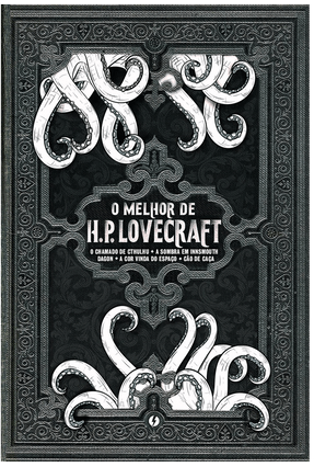 O Melhor De H.P. Lovecraft - O Chamado De Cthulhu; A Sombra Em Innsmouth; Dagon; A Cor Que Caiu Do Espaço; Cão De Caça