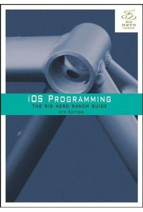 Ios Programming - The Big Nerd Ranch Guide - 4Th Edition - Hillegass,Aaron Conway,Joe Keur,Christian pdf epub