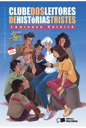 Clube dos Leitores de Histórias Tristes - Conforme a Nova Ortografia - Col. Jabuti - Cazarré,Lourenço | Hoshan.org