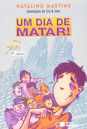 Um Dia de Matar! - Col. Jabuti - 8ª Ed. 2009 - Conforme a Nova Ortografia - Martins,Natalino Ferraz pdf epub