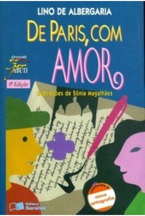 De Paris, Com Amor - Conforme a Nova Ortografia - Col Jabuti - Albergaria,Isalino Silva de | Hoshan.org