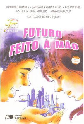 Edição antiga - Futuro Feito a Mão - Conforme a Nova Ortografia - Col. Jabuti - Chianca,Leonardo pdf epub