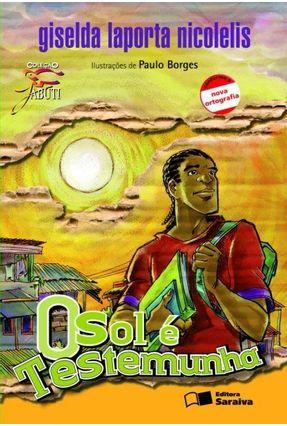 O Sol É Testemunha - Conforme a Nova Ortografia - Col. Jabuti - Nicolelis,Giselda Laporta pdf epub