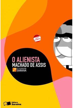 O Alienista - Conforme a Nova Ortografia - Col. Clássicos Saraiva - Assis,Machado de pdf epub