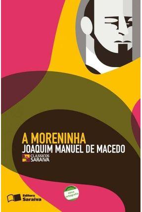 A Moreninha - Col. Clássicos Saraiva - Conforme a Nova Ortografia - Macedo, Joaquim Manuel de pdf epub