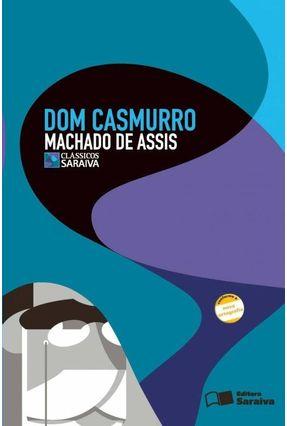 Dom Casmurro - Col. Clássicos Saraiva -  Conforme A Nova Ortografia - Assis,Machado de pdf epub