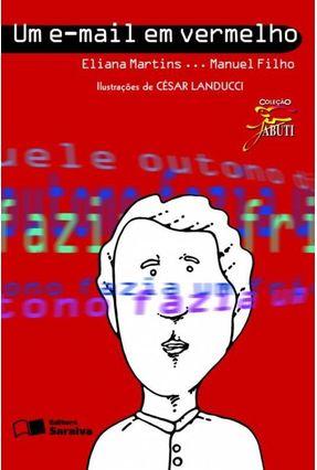 Um E-mail Em Vermelho - Conforme a Nova Ortografia - Col. Jabuti - Martins,Eliana pdf epub