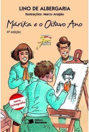 Márika e o Oitavo Ano - Col. Jabuti - Conforme a Nova Ortografia - Albergaria,Lino de pdf epub