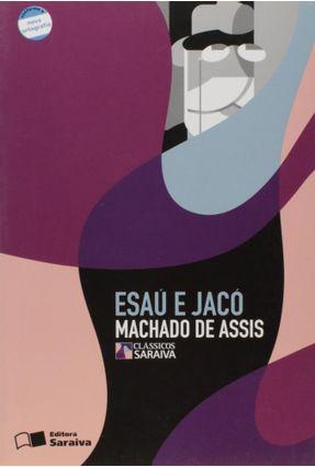 Esaú e Jacó - Col. Clássicos Saraiva - Conforme a Nova Ortografia - Assis,Machado de pdf epub