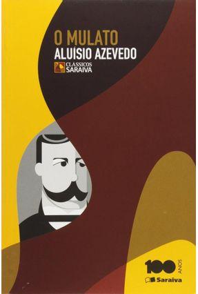 O Mulato - Col. Clássicos Saraiva - Conforme a Nova Ortografia - Azevedo,Aluísio pdf epub