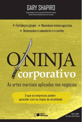 O Ninja Corporativo - As Artes Marciais Aplicadas Nos Negócios - Shapiro,Gary | Tagrny.org