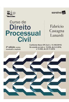 Curso de Direito Processual Civil - Série IDP - 2ª Ed. 2017 - Lunardi,Fabrício Castagna   Hoshan.org