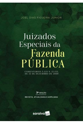 Juizados Especiais da Fazenda Pública - 3ª Ed. 2017 - Figueira Junior,Joel Dias | Hoshan.org