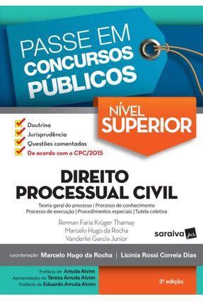 Direito Processual Civil - Col. Passe Em Concursos Públicos - 2ª Ed. 2017 - Rocha,Marcelo Hugo Da Thamay,Renan Faria Krüger Garcia Junior,Vanderlei   Tagrny.org