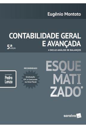 Contabilidade Geral Avançada Esquematizado - Lenza,Pedro Montoto,Eugenio | Tagrny.org