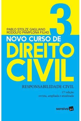 Novo Curso De Direito Civil - Responsabilidade Civil - Vol.  3 - 17ª Ed. 2019 - Stolze,Pablo Pamplona Filho,Rodolfo | Hoshan.org