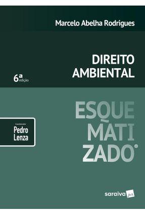 Direito Ambiental Esquematizado® - 6ª Ed. 2019 - Marcelo Abelha Rodrigues Pedro Lenza (coordenador) | Tagrny.org