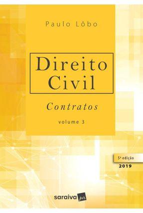 Direito Civil - Contratos - Vol. 3 - 5ª Ed. 2019