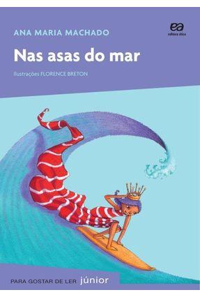 Nas Asas do Mar - Col. Para Gostar de Ler Júnior - Machado,Ana Maria | Hoshan.org