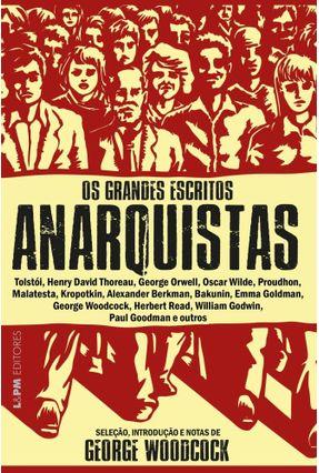 Os Grandes Escritos Anarquistas - Woodcock,George pdf epub